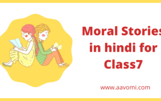 5 Best moral stories in Hindi for class 7~Hindi stories for class 7